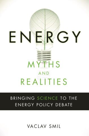 Cover image for the book Energy Myths and Realities: Bringing Science to the Energy Policy Debate
