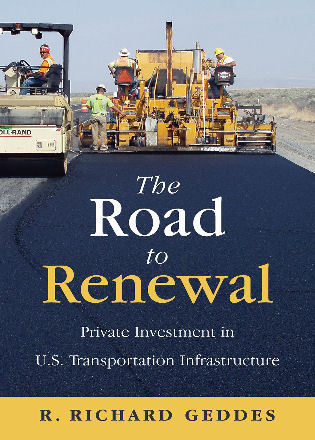 Cover image for the book The Road to Renewal: Private Investment in the U.S. Transportation Infrastructure