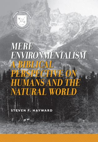 Cover image for the book Mere Environmentalism: A Biblical Perspective on Humans and the Natural World