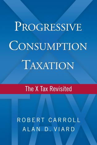 Cover image for the book Progressive Consumption Taxation: The X-Tax Revisited
