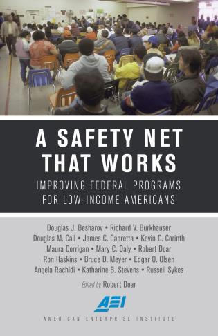 Cover image for the book A Safety Net That Works: Improving Federal Programs for Low-Income Americans