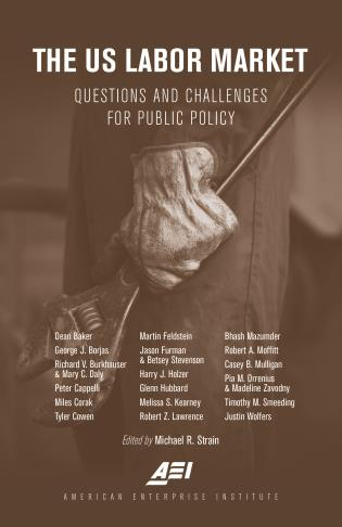 Cover image for the book The U.S. Labor Market: Questions and Challenges for Public Policy