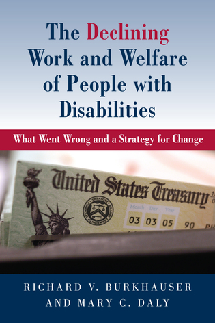 Cover image for the book The Declining Work and Welfare of People with Disabilities: What Went Wrong and a Strategy for Change