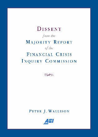 Cover image for the book Dissent from the Majority Report of the Financial Crisis Inquiry Commission