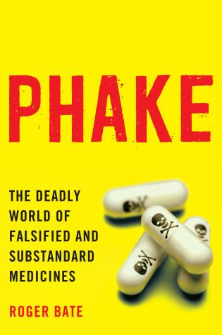 Cover image for the book Phake: The Deadly World of Falsified and Substandard Medicines