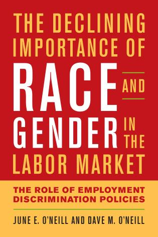 Cover image for the book The Declining Importance of Race and Gender in the Labor Market: The Role of Employment Discrimination Policies