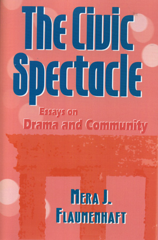 Cover image for the book The Civic Spectacle: Essays on Drama and Community