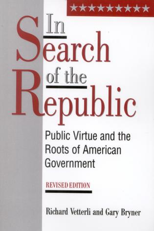 Cover image for the book In Search of the Republic: Public Virtue and the Roots of American Government, Revised Edition