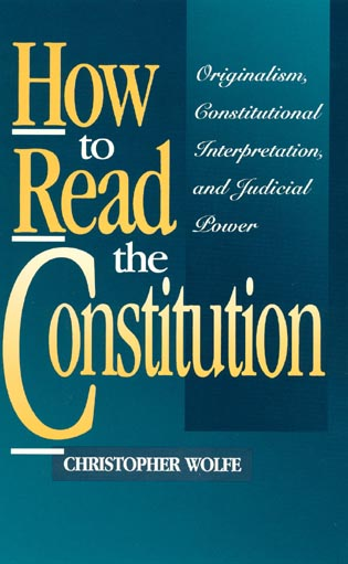 Cover image for the book How to Read the Constitution: Originalism, Constitutional Interpretation, and Judicial Power