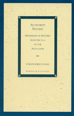 Cover image for the book Authority Figures: Metaphors of Mastery from the Iliad to the Apocalypse