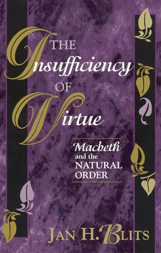 Cover image for the book The Insufficiency of Virtue: Macbeth and the Natural Order
