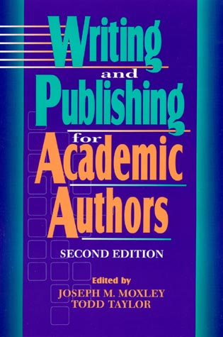 Cover image for the book Writing and Publishing for Academic Authors, 2nd Edition