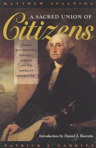 Cover image for the book A Sacred Union of Citizens: George Washington's Farewell Address and the American Character