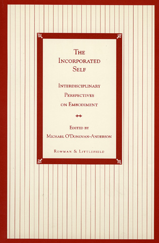 Cover image for the book The Incorporated Self: Interdisciplinary Perspectives on Embodiment