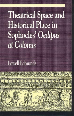 Cover image for the book Theatrical Space and Historical Place in Sophocles' Oedipus at Colonus
