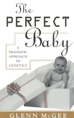 Cover image for the book The Perfect Baby: A Pragmatic Approach to Genetics