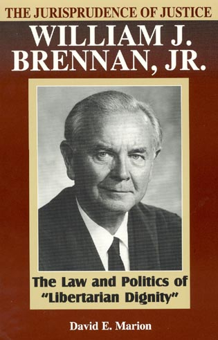 Cover image for the book The Jurisprudence of Justice William J. Brennan, Jr.: The Law and Politics of 'Libertarian Dignity'