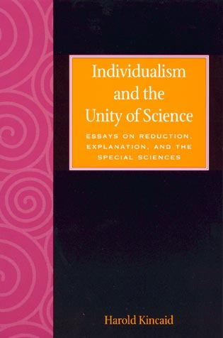 Cover image for the book Individualism and the Unity of Science: Essays on Reduction, Explanation, and the Special Sciences
