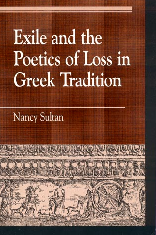 Cover image for the book Exile and the Poetics of Loss in Greek Tradition