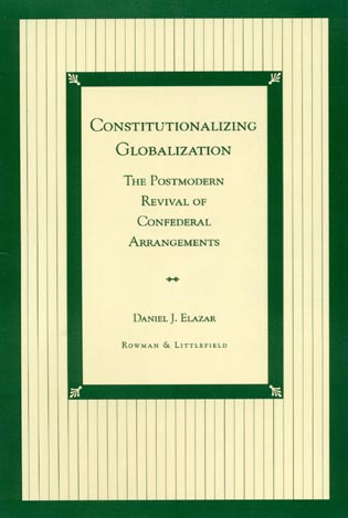 Cover image for the book Constitutionalizing Globalization: The Postmodern Revival of Confederal Arrangements