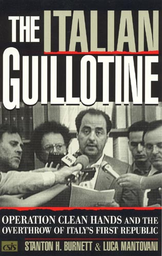 Cover image for the book The Italian Guillotine: Operation Clean Hands and the Overthrow of Italy's First Republic