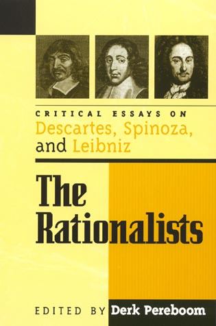 Cover image for the book The Rationalists: Critical Essays on Descartes, Spinoza, and Leibniz
