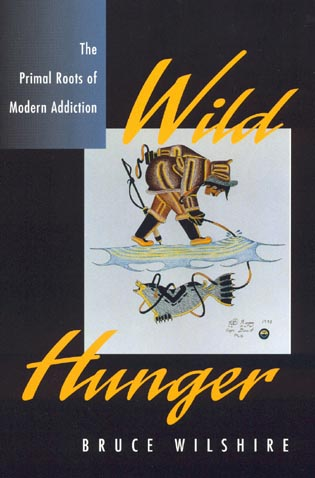 Cover image for the book Wild Hunger: The Primal Roots of Modern Addiction