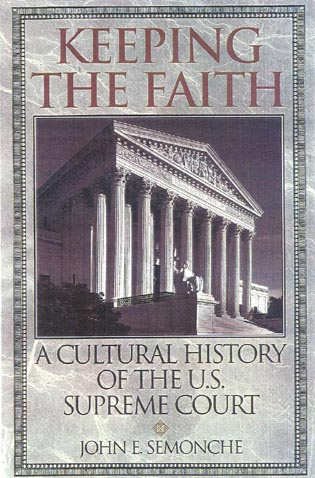 Cover image for the book Keeping the Faith: A Cultural History of the U.S. Supreme Court