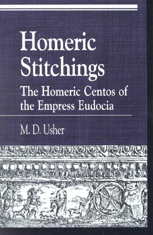 Cover image for the book Homeric Stitchings: The Homeric Centos of the Empress Eudocia