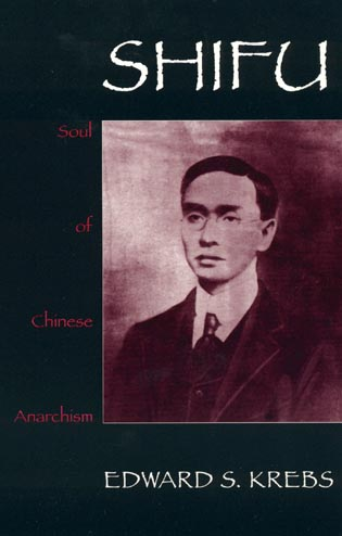 Cover image for the book Shifu, Soul of Chinese Anarchism