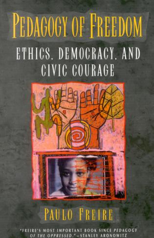 Cover image for the book Pedagogy of Freedom: Ethics, Democracy, and Civic Courage