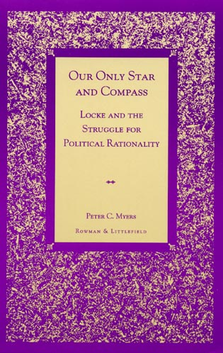 Cover image for the book Our Only Star and Compass: Locke and the Struggle for Political Rationality