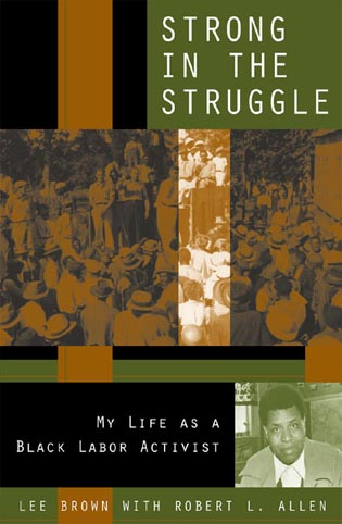 Cover image for the book Strong in the Struggle: My Life as a Black Labor Activist