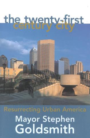 Cover image for the book The Twenty-First Century City: Resurrecting Urban America