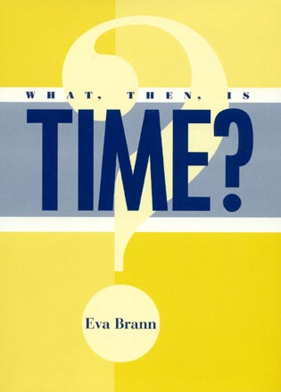 Cover image for the book What, Then, Is Time?