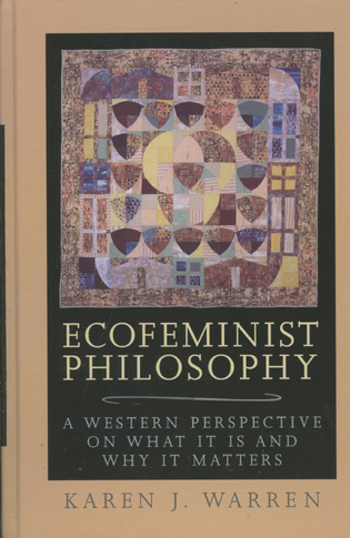 Cover image for the book Ecofeminist Philosophy: A Western Perspective on What It is and Why It Matters