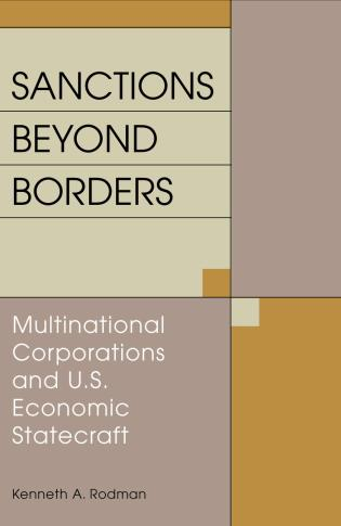Cover image for the book Sanctions Beyond Borders: Multinational Corporations and U.S. Economic Statecraft