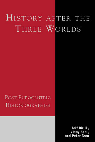 Cover image for the book History After the Three Worlds: Post-Eurocentric Historiographies