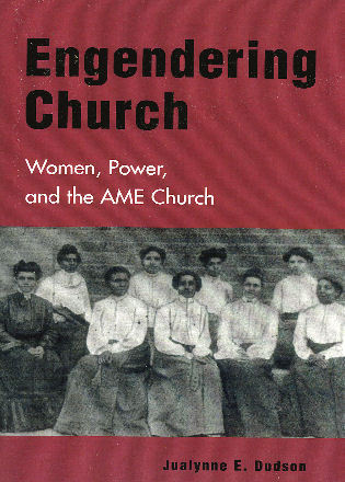 Cover image for the book Engendering Church: Women, Power, and the AME Church