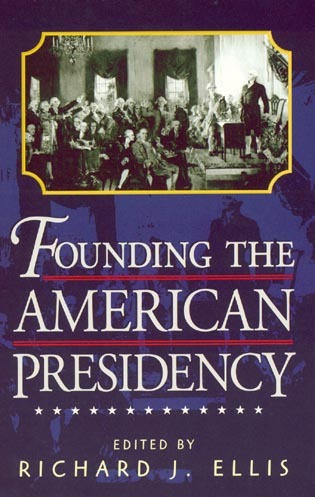 Cover image for the book Founding the American Presidency