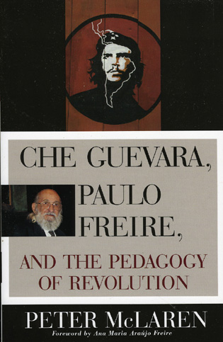 Cover image for the book Che Guevara, Paulo Freire, and the Pedagogy of Revolution