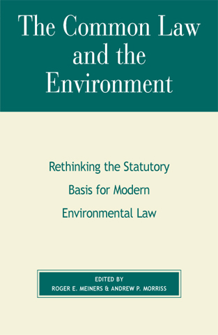 Cover image for the book The Common Law and the Environment: Rethinking the Statutory Basis for Modern Environmental Law