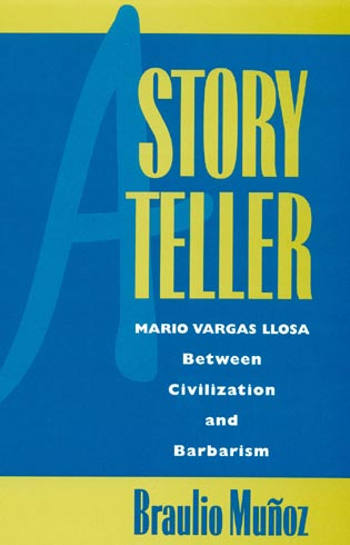 Cover image for the book A Storyteller: Mario Vargas Llosa Between Civilization and Barbarism