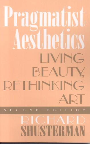 Cover image for the book Pragmatist Aesthetics: Living Beauty, Rethinking Art, Second Edition