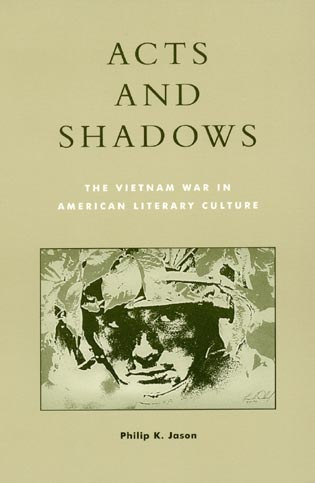 Cover image for the book Acts and Shadows: The Vietnam War in American Literary Culture