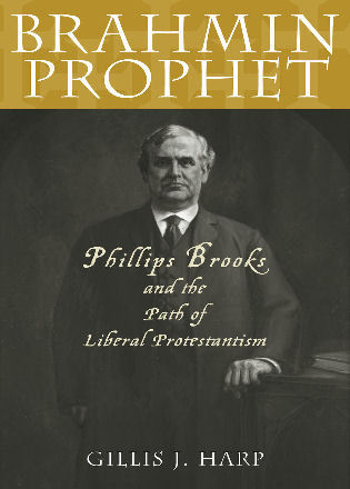 Cover image for the book Brahmin Prophet: Phillips Brooks and the Path of Liberal Protestantism