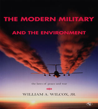 Cover image for the book The Modern Military and the Environment: The Laws of Peace and War