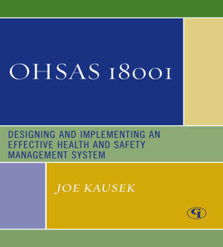 Cover image for the book OHSAS 18001: Designing and Implementing an Effective Health and Safety Management System