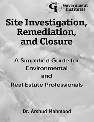 Cover image for the book Site Investigation, Remediation, and Closure: A Simplified Guide for Environmental and Real Estate Professionals