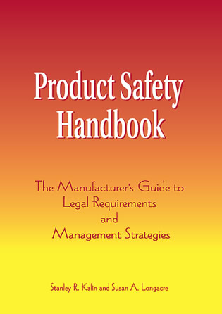 Cover image for the book Product Safety Handbook: The Manufacturer's Guide to Legal Requirements and Management Strategies